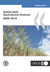 OECD-FAO Agricultural Outlook: 2006-2015 Highlights: Highlights