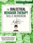 The Dialectical Behavior Therapy Skills Workbook Book PDF