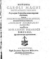 Historia Caroli Magni imperatoris Romani: Accessit Eginhardi Carolus