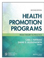 Health Promotion Programs: From Theory to Practice, Edition 2