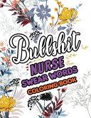 Bullshit Nurse Swear Words Coloring Book