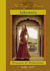 Jahanara  Princess of Princesses PDF