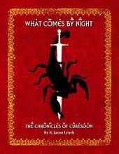 What Comes By Night - The Chronicles of Curesoon - Book Two