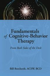 Fundamentals of Cognitive-Behavior Therapy: From Both Sides of the Desk