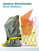 Jessica Stockholder: Stuff Matters