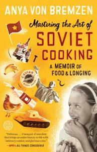 Mastering the Art of Soviet Cooking Book
