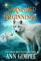 Tarnished Beginnings: Historical Shifter Fantasy