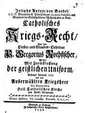 Josephs Antoni von Bandel,... Catholisches Kriegs-Recht