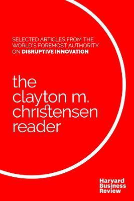 The Clayton M  Christensen Reader