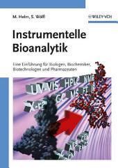 Instrumentelle Bioanalytik: Einführung für Biologen, Biochemiker, Biotechnologen und Pharmazeuten