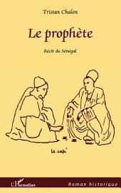Le prophète: récit du Sénégal