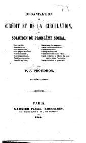 Organisation du crédit et de la circulation, et solution du probléme social