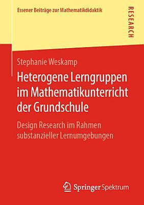 Heterogene Lerngruppen im Mathematikunterricht der Grundschule PDF
