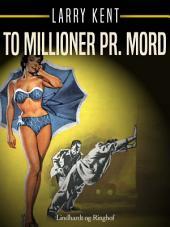 To millioner pr. mord