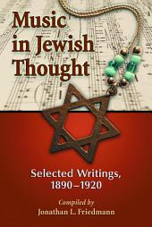 Music in Jewish Thought: Selected Writings, 1890–1920
