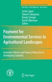 Payment for Environmental Services in Agricultural Landscapes: Economic Policies and Poverty Reduction in Developing Countries