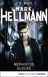 Mark Hellmann 17: Mephistos Glocke