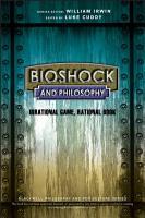 BioShock and Philosophy PDF
