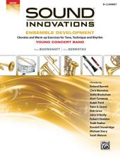 Sound Innovations for Concert Band: Ensemble Development for Young Band - B-Flat Clarinet: Chorales and Warm-up Exercises for Tone, Technique, and Rhythm