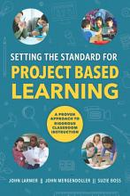 Setting the Standard for Project Based Learning PDF