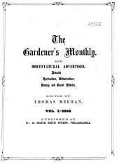 Gardener's Monthly and Horticulturist: Volume 1