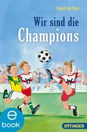 Wir sind die Champions: (Doppelband)
