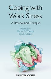 Coping with Work Stress: A Review and Critique