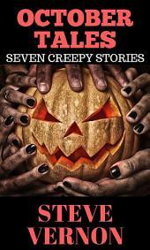 October Tales: Seven Creepy Tales