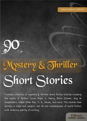 90 Mystery & Thriller Short Stories - SELECTED SHORTS COLLECTION