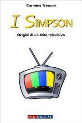 I Simpson. Origini di un mito televisivo