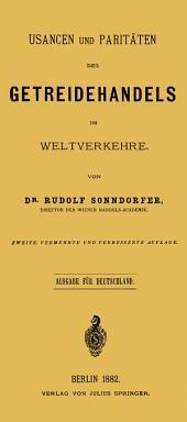 Usancen und Paritäten des Getreidehandels im Weltverkehre: Ausgabe für Deutschland, Ausgabe 2