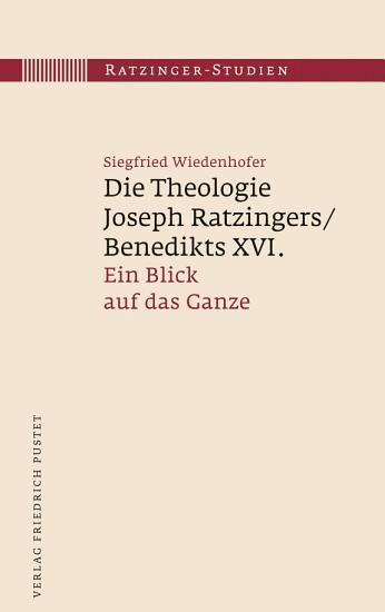 Die Theologie Joseph Ratzingers Benedikts XVI  PDF