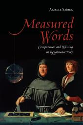 Measured Words: Computation and Writing in Renaissance Italy