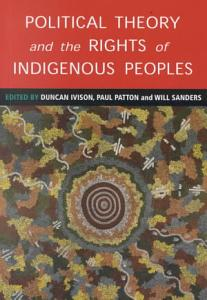 Political Theory and the Rights of Indigenous Peoples PDF