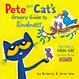 Pete the Cat s Groovy Guide to Kindness
