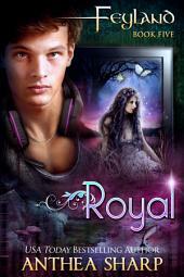 Royal: Feyguard Book 2