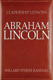 Leadership Lessons: Abraham Lincoln
