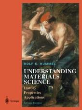 Understanding Materials Science: History, Properties, Applications, Second Edition, Edition 2