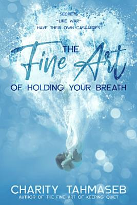 The Fine Art of Holding Your Breath PDF