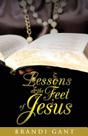 Lessons At The Feet Of Jesus