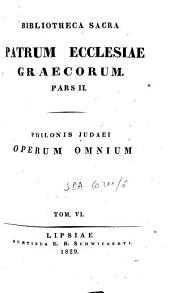 Philonis Judaei opera omnia: Τόμος 6