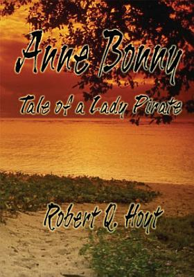 Anne Bonny   Tale of a Lady Pirate