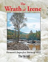 The Wrath of Irene Deluxe: Vermont's Imperfect Storm of 2011