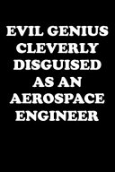 Evil Genius Cleverly Disguised as an Aerospace Engineer PDF