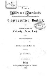 Anselm Ritter von Feuerbach's... Biographischer Nachlass: Band 2