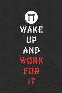 Download Wake Up And Work For It Book