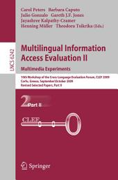 Multilingual Information Access Evaluation II - Multimedia Experiments: 10th Workshop of the Cross-Language Evaluation Forum, CLEF 2009, Corfu, Greece, September 30 - October 2, 2009, Revised Selected Papers, Part 2