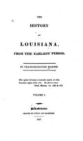 The History of Louisiana: From the Earliest Period, Volume 1