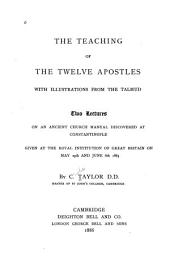 The Teaching of the Twelve Apostles: With Illustrations from the Talmud