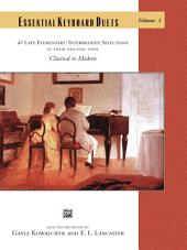 Essential Keyboard Duets, Volume 1: 40 Original Form Late Elementary to Intermediate Piano Duets